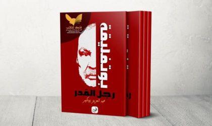 Abdelaziz Boubakir ou le délire éthylique d'un rédacteur de mémoires frelatés