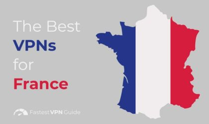The Benefits of Using a Secure VPN While in France